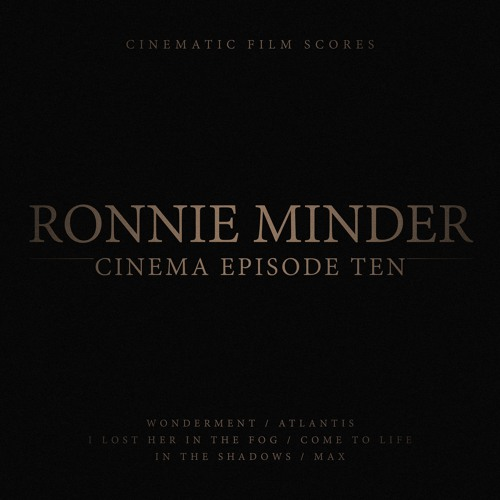 Ronnie Minder - Cinema Episode Ten (Cinematic Film Score EP)