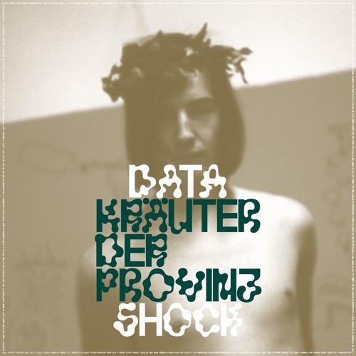 "Datashock ""Kräuter der Provinz"". Out May 25, 2018. Album Preview"