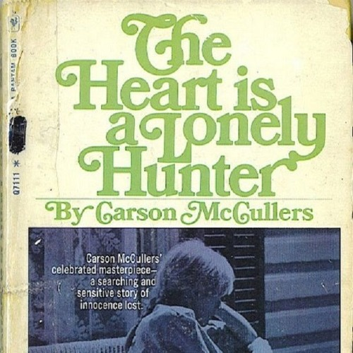 "Episode 27 (Pt. 2) - Gender, Sexuality & Race in Carson McCullers' ""The Heart Is A Lonely Hunter"""