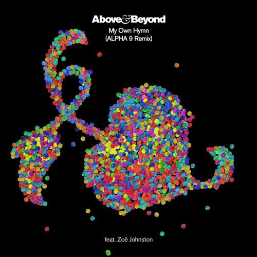 Above & Beyond feat. Zoe Johnston- My Own Hymn (ALPHA 9 Remix)