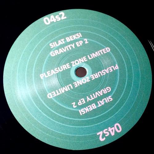 PLZ04S.2 - Silat Beksi - Gravity EP 2 (PLEASURE ZONE)