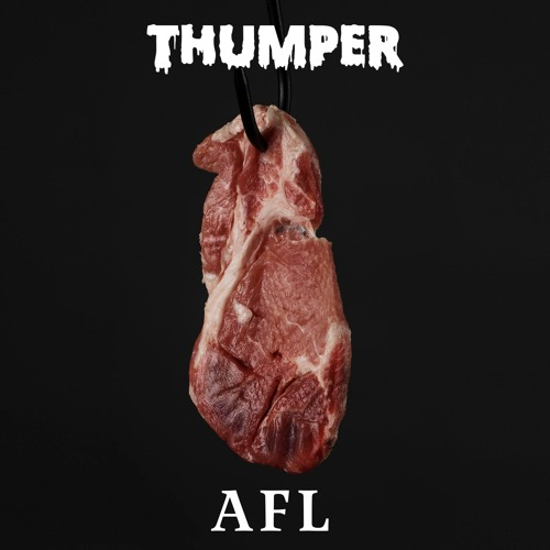 "THUMPER - ""AFL"""