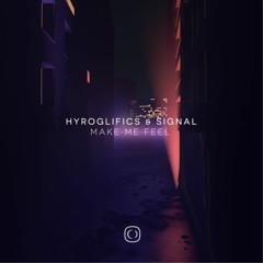 Hyroglifics & Signal - Make Me Feel
