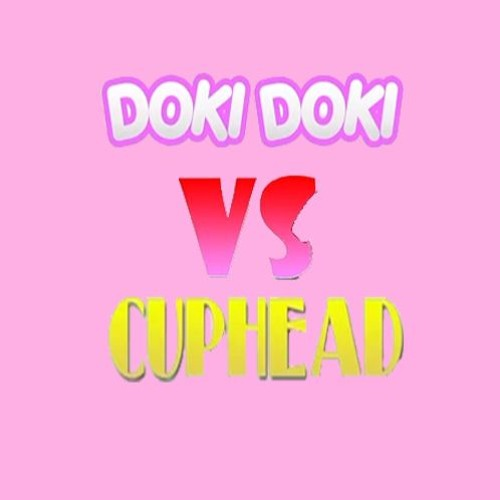 Cuphead Vs Doki Doki Literature Club by PirateSound | Pirate Sound