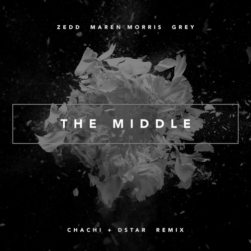 Zedd - The Middle (Chachi & Dstar Remix)