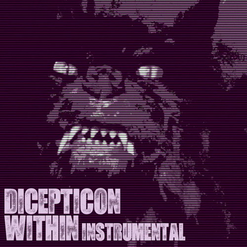 dicepticon - within (instrumental)