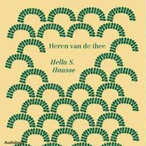 Heren van de thee - Hella S. Haasse, voorgelezen door Louis van Beek