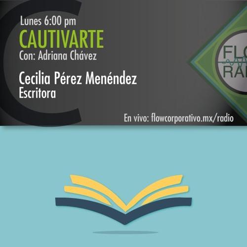 CautivArte 105 - Cecilia Pérez Menéndez, escritora