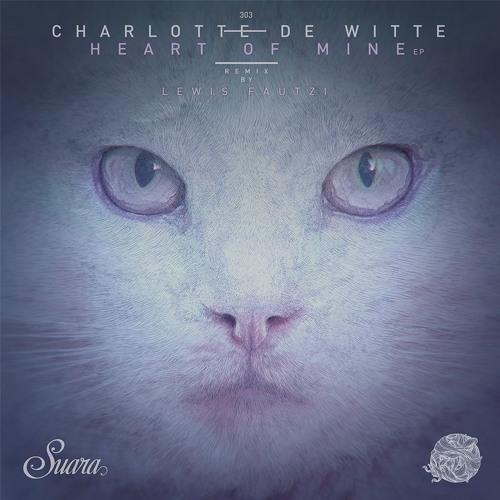 [SUARA303] Charlotte de Witte - Heart Of Mine EP