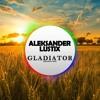 Aleksander Lustix -Gladiator(Orginal Mix)