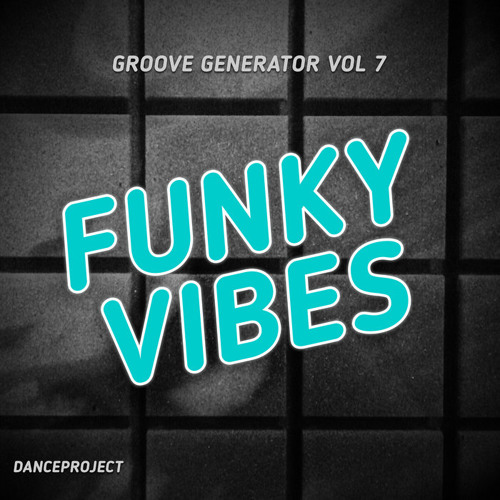 Danceproject - Groove Generator, No. 7 | Funky Vibes edition