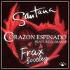 Santana Feat. Manà - Corazon Espinado (Frax Bootleg)[Get Monkey Premiere]