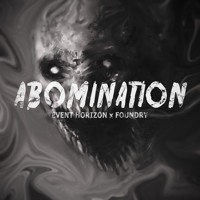 Event Horizon x Foundry - Abomination [Free Download]