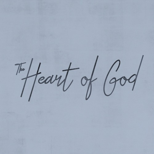 The Heart of God (2.25.18)
