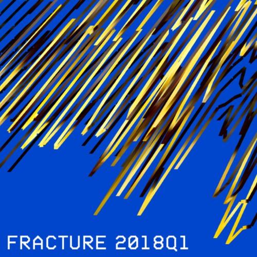 Fracture 2018Q1