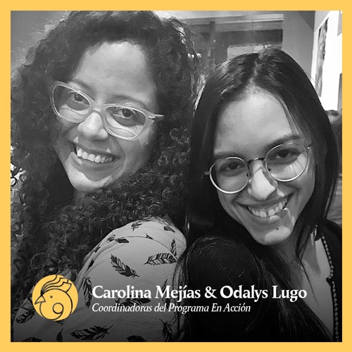 Carolina Mejías & Odalys Lugo: Cómo la transformación individual lleva al cambio colectivo