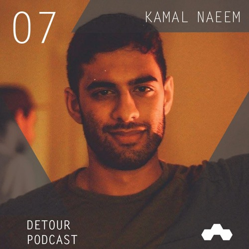 DETOUR Podcast 07: Kamal Naeem (Live at Hot Mass)