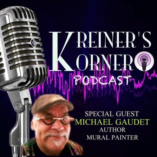 KREINER'S KORNER - MICHAEL GAUDET