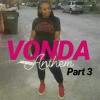 VONDA ANTHEM (PART 3) @SLUTTYBOII.VONTAE