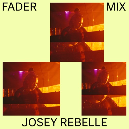 FADER Mix: Josey Rebelle