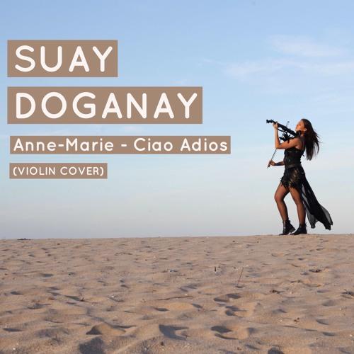 Suay Doganay - Ciao Adios (Cover)