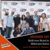 EP 329 Build your Brand to Billionaire Status with Brandon T. Adams