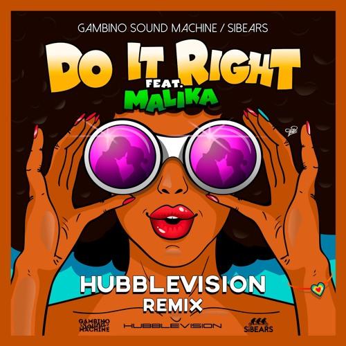 Do It Right ft. Malika (HUBBLEVISION remix)