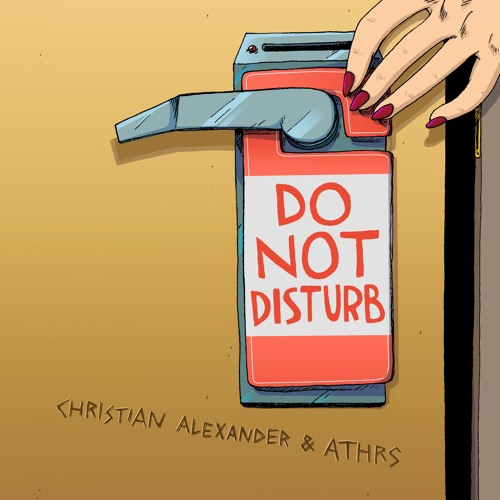 Christian Alexander & Athrs - Do Not Disturb