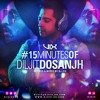 15 Minutes Of Diljit Dosanjh By DJ VIX.