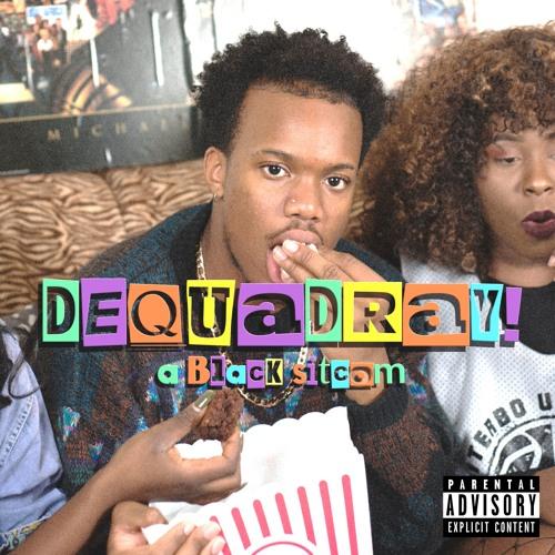 Dequadray! a Black Sitcom