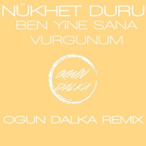 Nükhet Duru - Ben Yine Sana Vurgunum (Ogun Dalka Remix)