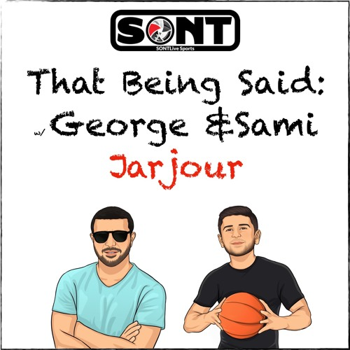 That Being Said w/ Jarjour Bro's- 2.27.18 - Sports ON Tap (Ep. 376)