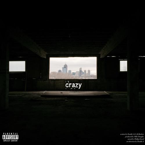 Crazy (feat. Ali Buckets) [prod. Millz Douglas]