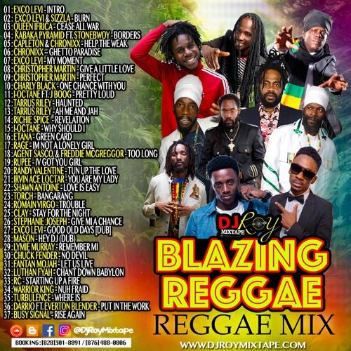 Blazing Reggae MIx 2018 By:DJROYMIXTAPE Chronixx,Capleton,Exco levi