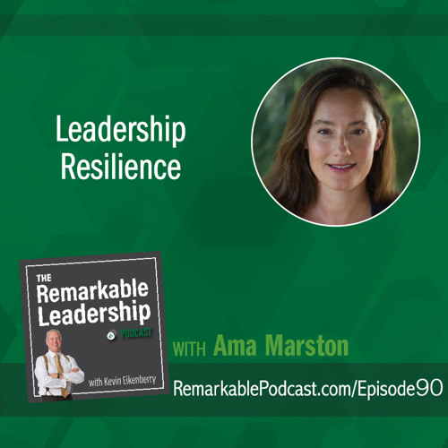 Leadership Resilience with Ama Marston