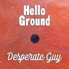 Hello Ground - Desperate Guy (The Fratellis Cover)
