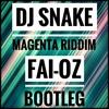 Dj Snake - Magneta Riddim (Fai-Oz Bootleg)