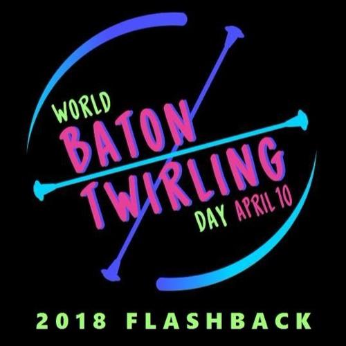 World Baton Twirling Day 2018