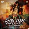 DJ HITU - CHAPA CHAPA CHARKA CHALE (EDM VIBES MIX)