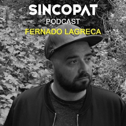 Fernando Lagreca - Sincopat Podcast 224