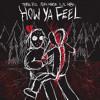 THRILL PILL -  HOW YA FEEL Feat. $KI MASK THE SLUMP GOD & LIL HBK (Prod. By Slade Da Monsta)