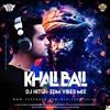 DJ HITU - KHALI BALI (EDM VIBES MIX) / TAPORI MIX
