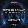 Terrence & Phillip, Sam Harris & Altex - Corrupt (BOEY & GKM FREEBIE)