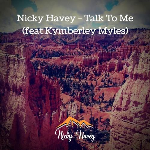 Nicky Havey - Talk To Me (feat Kymberley Myles)
