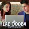 Lae Dooba by Asees Kaur   Aiyaary   Sidharth Malhotra & Rakul Preet   Rochak Kohli   Manoj Muntashir