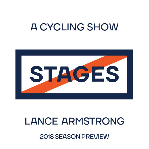 2018 Season Preview // Stages: A Cycling Show with Lance Armstrong