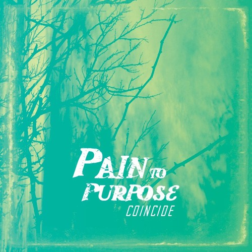 Pain to Purpose - Here And Now