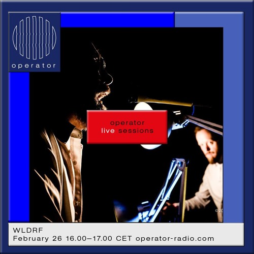 WLDRF [operator live sessions 02] -  26th February 2018
