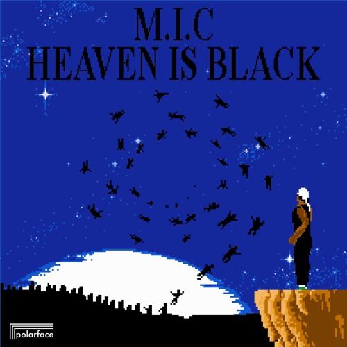 M.I.C - Heaven is Black