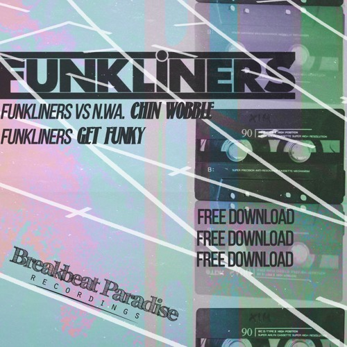 Funkliners Vs N.W.A - Chin Wobble (FREE DOWNLOAD)
